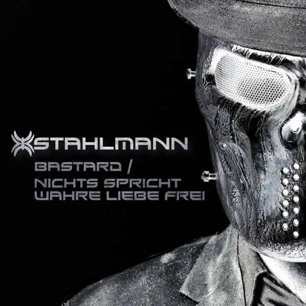 STAHLMANN - Bastard / Nichts Spricht Wahre Liebe Frei - 2-Track Single