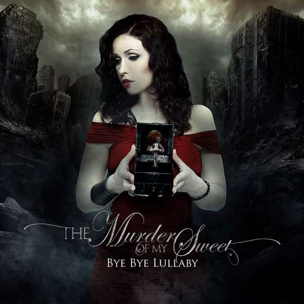 THE MURDER OF MY SWEET - Bye Bye Lullaby