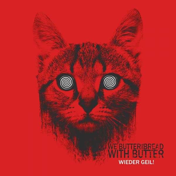 WE BUTTER THE BREAD WITH BUTTER - Wieder geil! - CD Digipak