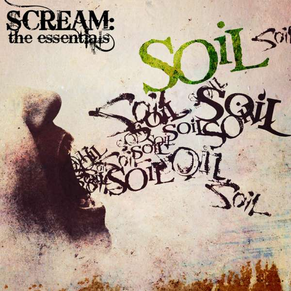 SOiL - SCREAM: The Essentials - CD Digipak