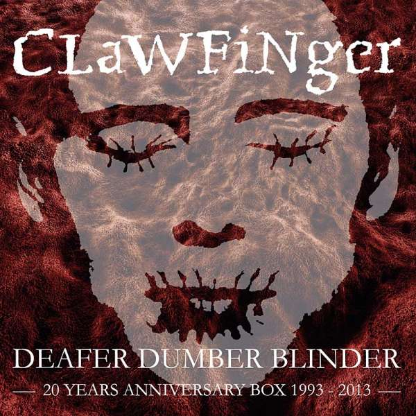 CLAWFINGER - Deafer Dumber Blinder - 20 Years Anniversary Box (DVD/3-CD)