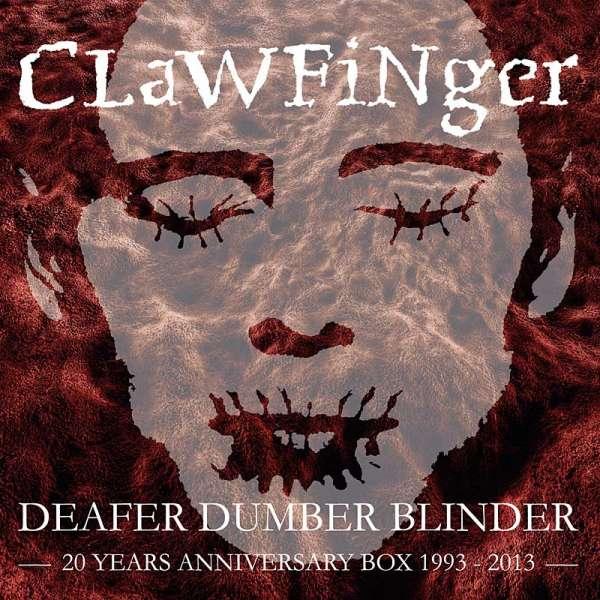 CLAWFINGER - Deafer Dumber Blinder - 20 Years Anniversary Box (DVD/3-CD)