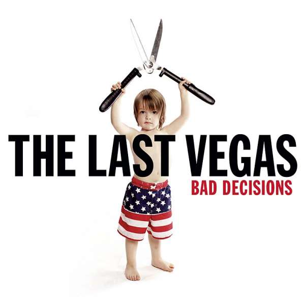 THE LAST VEGAS - Bad Decisions