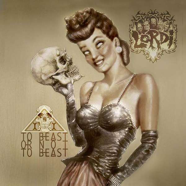 LORDI - To Beast Or Not To Beast (Digipak)