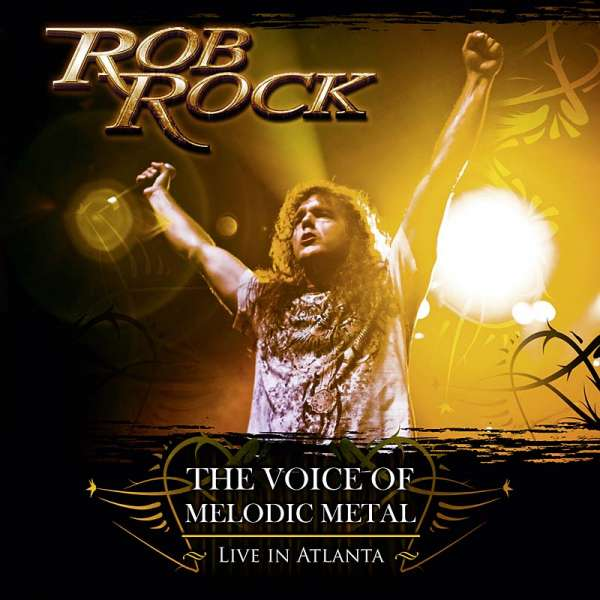 ROB ROCK - The Voice Of Melodic Metal - Live In Atlanta (DVD/CD)