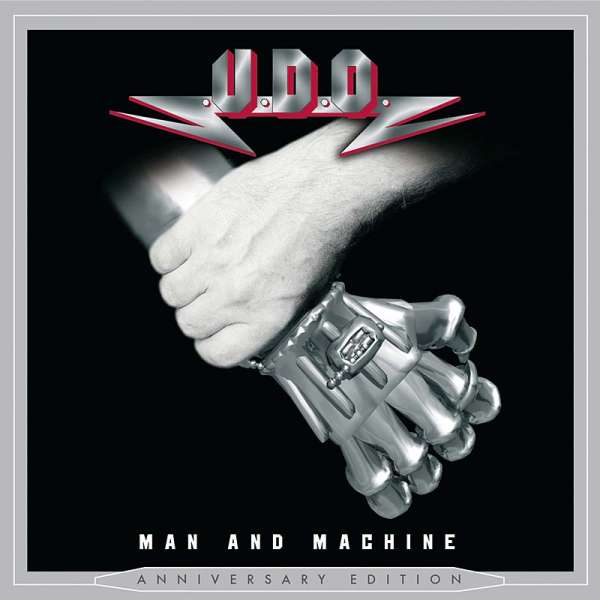 U.D.O. - Man And Machine (Anniversary Edition)