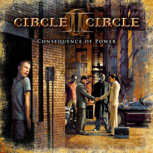 CIRCLE II CIRCLE - Consequence Of Power Ltd. Digipak