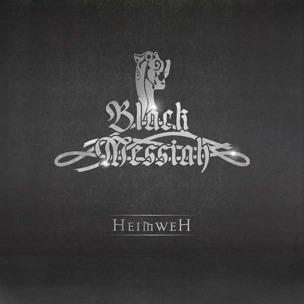 BLACK MESSIAH - Heimweh