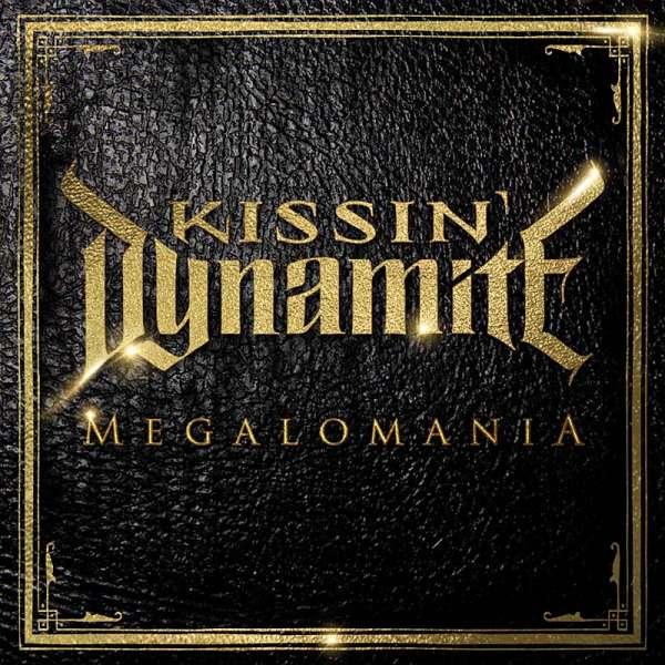 Kissin' Dynamite - Megalomania (Ltd.Digipak)