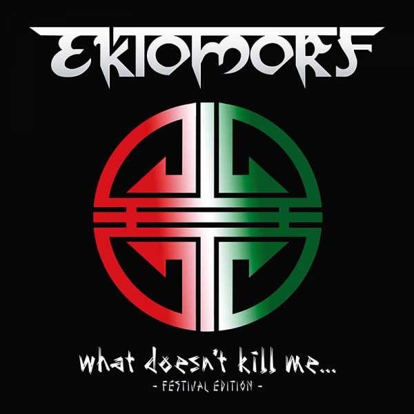EKTOMORF - What Doesn't Kill Me.... Festival Edition