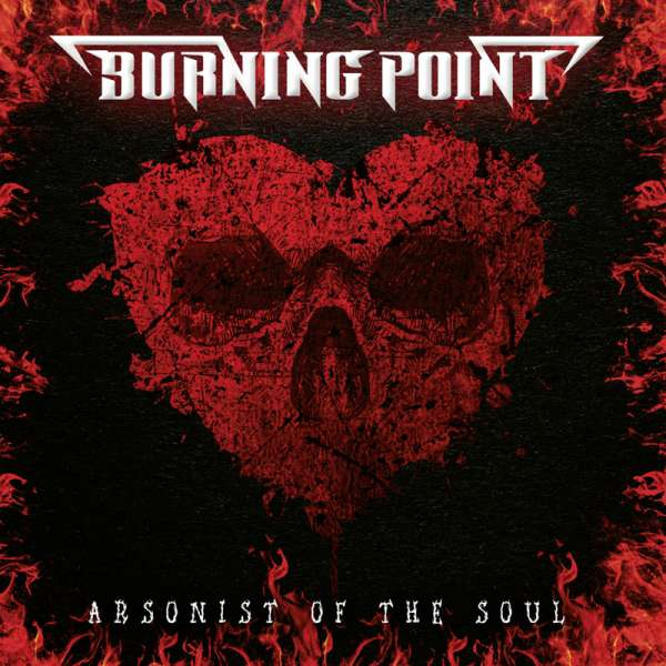 BURNING POINT – Arsonist Of The Soul - CD Jewelcase
