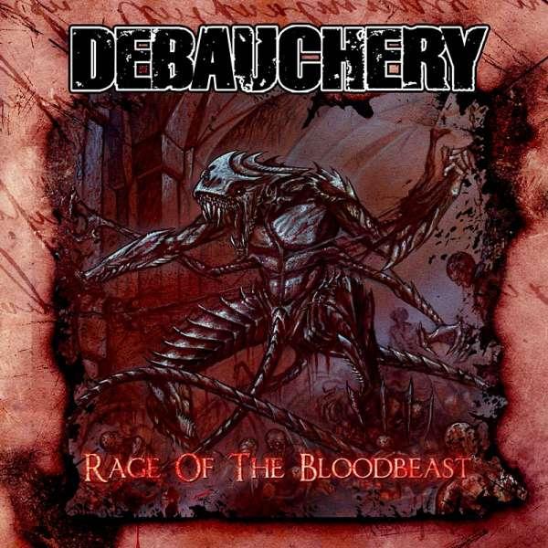DEBAUCHERY - Rage Of The Bloodbeast