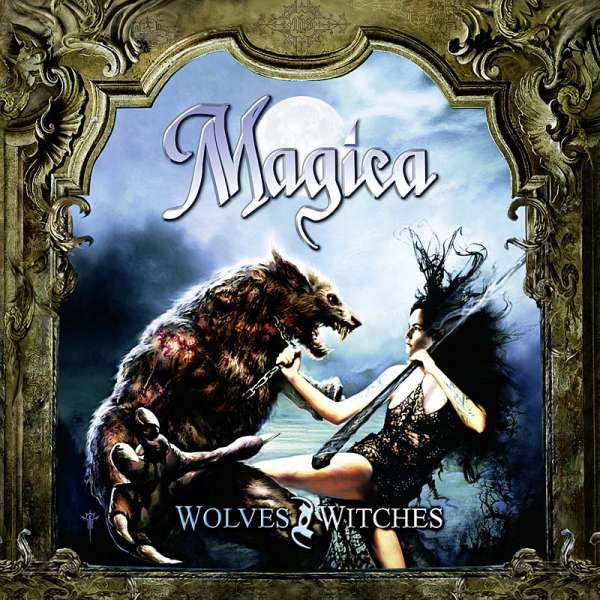 MAGICA - Wolves And Witches (ltd. Digipak)