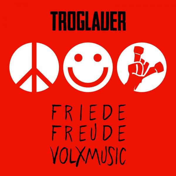 TROGLAUER - Friede Freude Volxmusic - Digipak CD